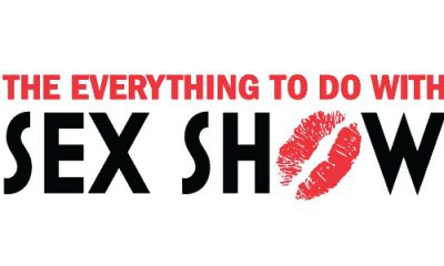 The Everything To Do With Sex Show is One Month Away